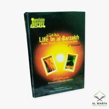 Life In Al-Barzakh From Death Until Resurrection