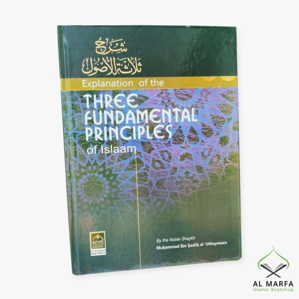 An Explanation of the Three Fundamentals Principles of Islam